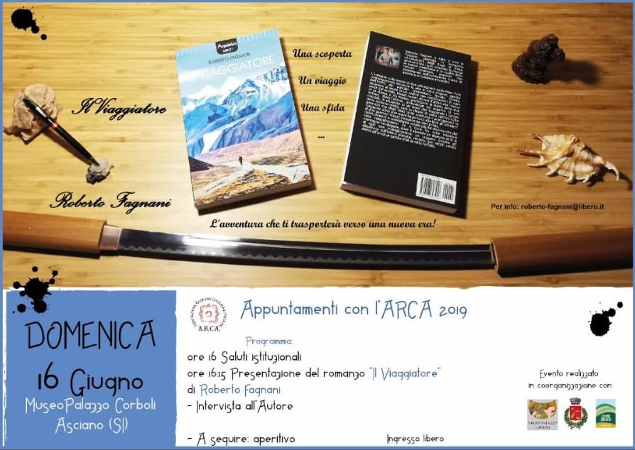 """Appuntamenti con l'ARCA – Presentazione del romanzo """"IL VIAGGIATORE"""" di Roberto Fagnani – domenica 16 giugno – Museo Corboli – Asciano (SI)"""
